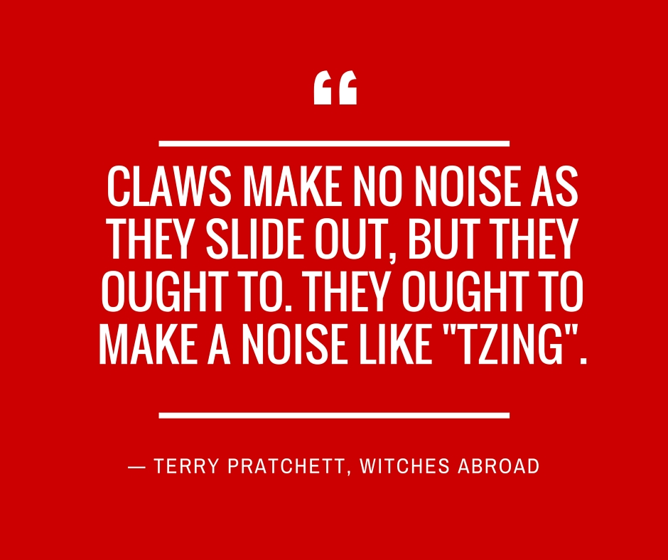 Claws make no noise Quote Terry Pratchett